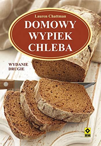 Domowy wypiek chleba: Chattman Lauren