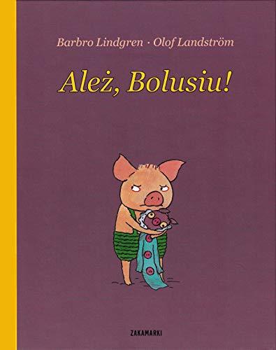 9788377760765: Alez, Bolusiu!