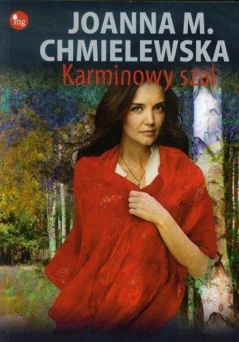 Karminowy szal: Chmielewska, Joanna M.