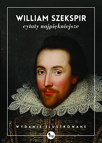 William Szekspir cytaty najpiekniejsze: Shakespeare, William