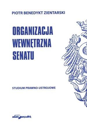 9788377800775: Organizacja Wewnnetrzna Senatu: Studium Prawno-Ustrojowe