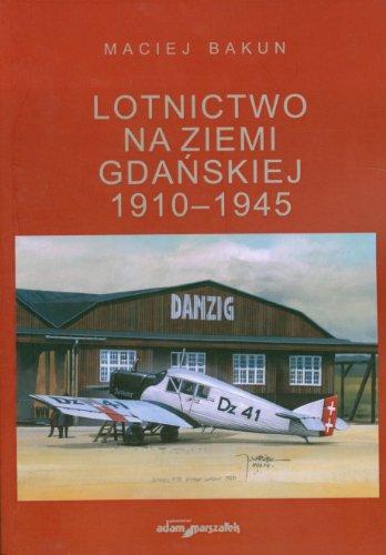 9788377802267: Lotnictwo Na Ziemi Gdanskiej 1910-1945