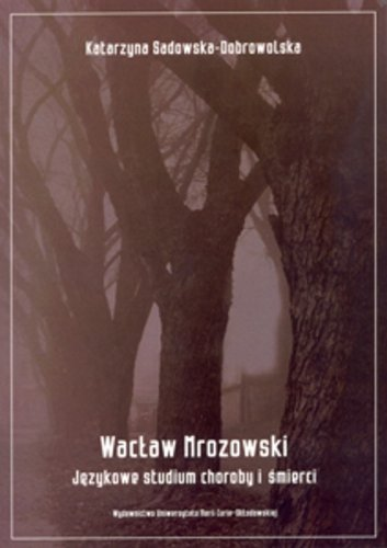 9788377843703: Waclaw Mrozowski Jezykowe studium choroby i smierc
