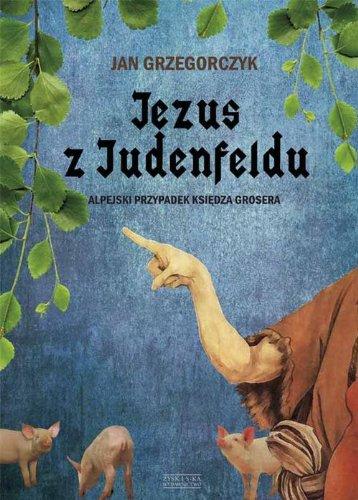Jezus z Judenfeldu: Grzegorczyk, Jan