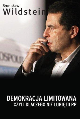 Demokracja limitowana, czyli dlaczego nie lubie III: Wildstein, Bronislaw