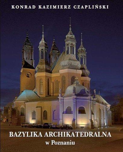 9788377853306: Bazylika Archikatedralna w Poznaniu
