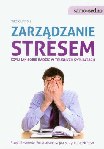 9788377880982: Zarzadzanie stresem czyli jak sobie radzic w trudnych sytuacjach (polish)