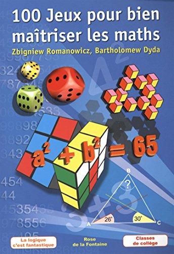 9788377911785: 100 jeux pour bien maîtriser les maths (La logique c'est fantastique)