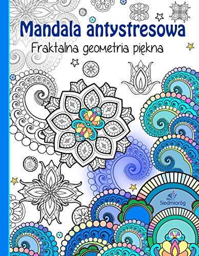 9788377913956: Mandala antystresowa Fraktalna geometria piekna