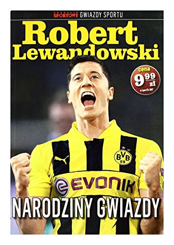 """9788378134251: Robert Lewandowski: Narodziny gwiazdy [KSIÄ""""??KA]"""