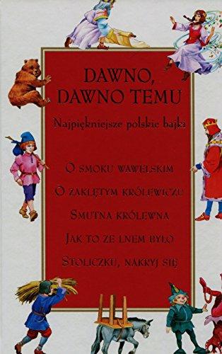 9788378443834: Dawno dawno temu Najpiekniejsze polskie bajki