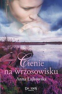 Cienie na wrzosowisku: Lajkowska Anna