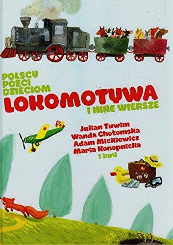 Polscy poeci dzieciom. Lokomotywa i inne wiersze
