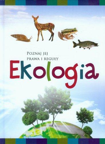 9788378554769: Ekologia Poznaj jej prawa i reguly