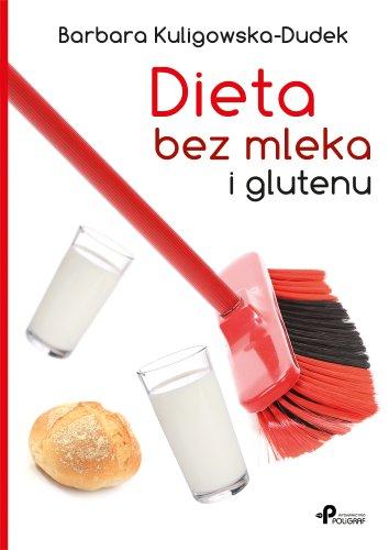 9788378561989: Dieta bez mleka i glutenu (Polska Wersja Jezykowa)