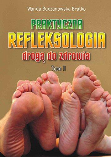9788378562528: Praktyczna refleksologia droga do zdrowia Tom 2