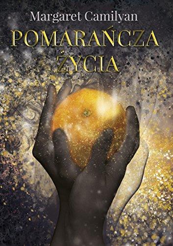 9788378564676: Pomarancza Zycia