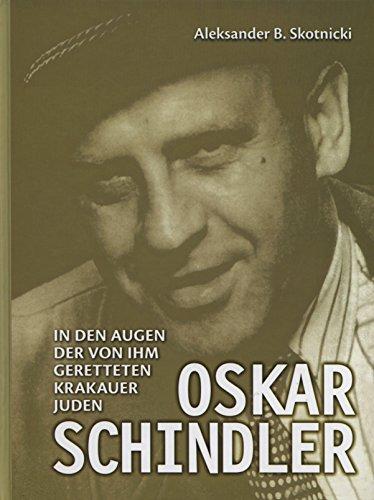 9788378640202: Oskar Schindler: in den augen der von ihm gerettreten Krakauer Juden