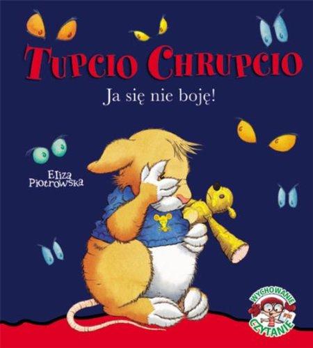 9788378819868: Tupcio Chrupcio Ja sie nie boje