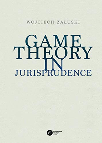 9788378860273: Game Theory in Jurisprudence