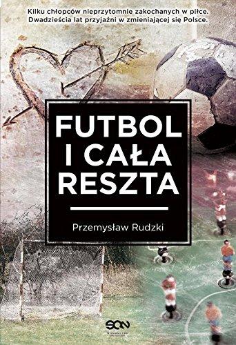 Futbol i cala reszta: Rudzki Przemyslaw