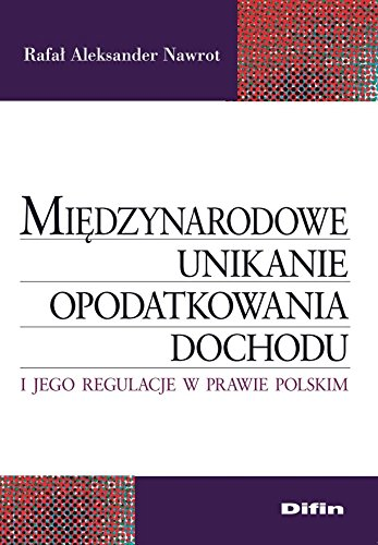 9788379308323: Miedzynarodowe unikanie opodatkowania dochodu i jego regulacje w prawie polskim