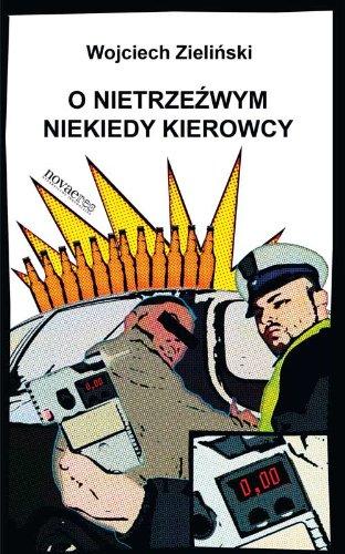 O nietrzezwym niekiedy kierowcy: Zielinski, Wojciech