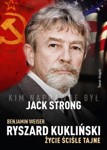 9788379436309: Ryszard Kuklinski Zycie scisle tajne