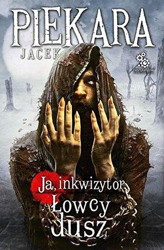 Ja, Inkwizytor Lowcy dusz: Jacek Piekara
