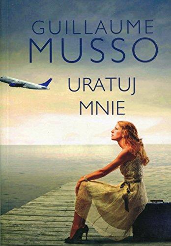 "9788379856404: Uratuj mnie - Guillaume Musso [KSIÄ""??KA]"