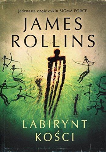 Labirynt kosci: James Rollins