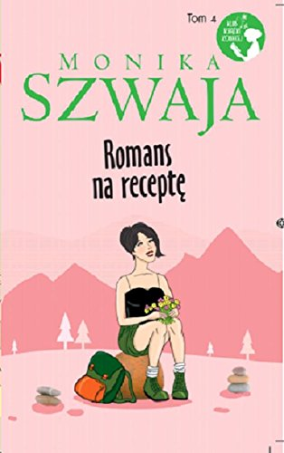 Romans na recepte: Szwaja, Monika
