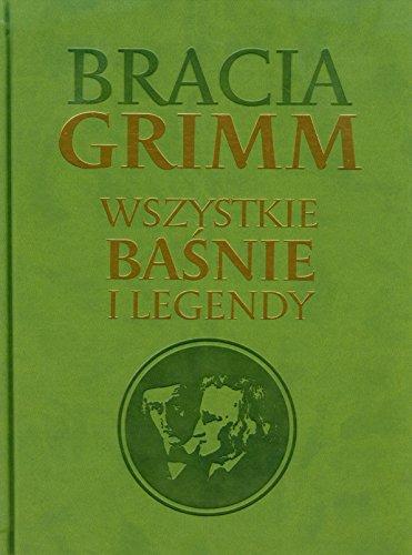 9788379930296: Bracia Grimm Wszystkie basnie i legendy