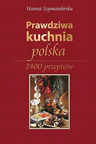 9788379931323: Prawdziwa kuchnia polska