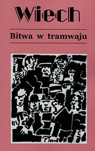 Bitwa w tramwaju czyli opowiadania warszawskie: Wiechecki Stefan
