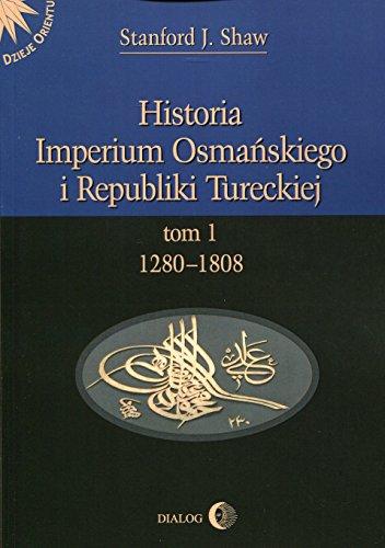 9788380024168: Historia Imperium Osmanskiego i Republiki Tureckiej Tom 1