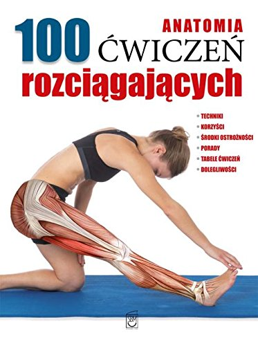 9788380590199: Anatomia 100 cwiczen rozciagajacych