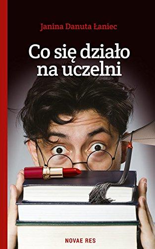 Co sie dzialo na uczelni (Paperback): Janina Danuta Laniec