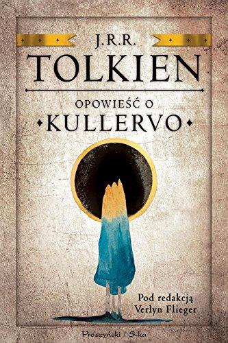 Opowiesc o Kullervo (Hardback): J. R. R Tolkien