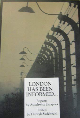 London has been informed-- Reports by Auschwitz: Swiebocki, Henryk
