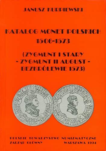 Katalog Monet Polskich 1506 - 1573. (Zygmunt: KURPIEWSKI, Janusz