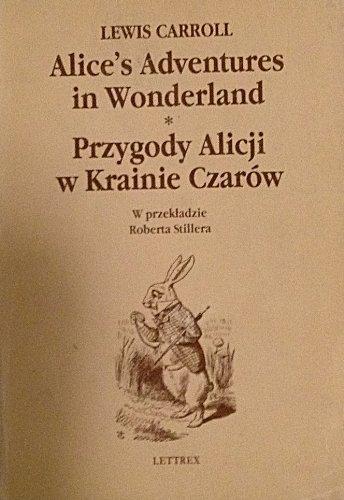 Przygody Alicji w Krainie Czarow: Carroll, Lewis; Stiller, Robert (translator)
