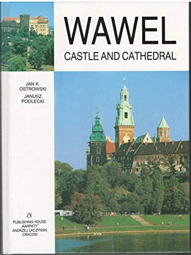 Wawel: Castle and cathedral: Jan K Ostrowski; Janusz Podlecki