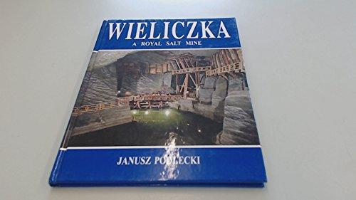 Wieliczka; a royal salt mine: Podlecki, Janusz