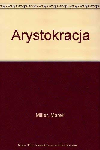 Arystokracja (Polish Edition): Miller, Marek