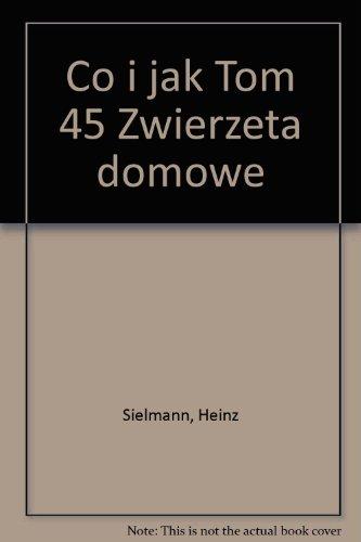 Co i jak Tom 45 Zwierzeta domowe: Heinz Sielmann