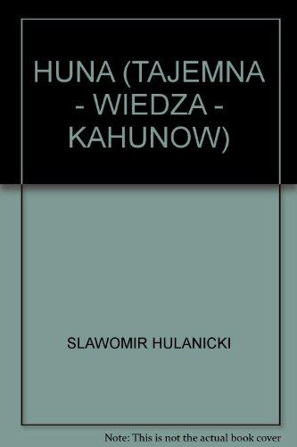 9788385639039: HUNA (TAJEMNA - WIEDZA - KAHUNOW)