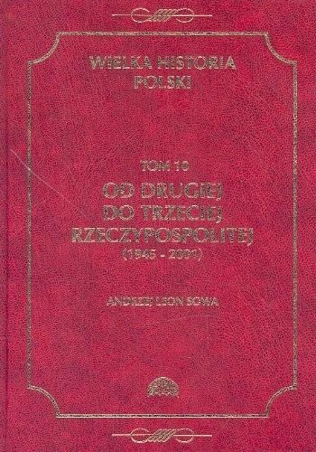 9788385719625: Wielka Historia Polski Tom 10: Od drugiej do trzeciej Rzeczypospolitej (1945-2001)