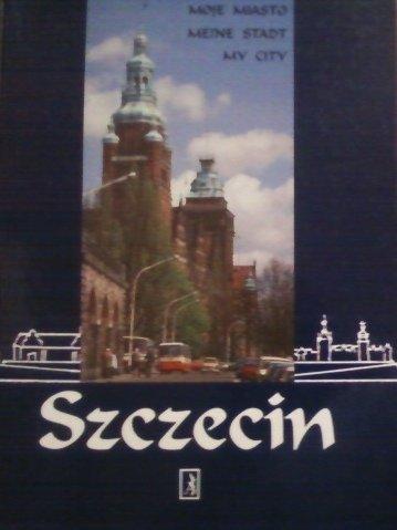 9788385796527: Moje miasto Szczecin (Polish Edition)