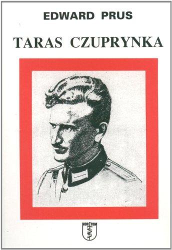 Taras Czuprynka: Hetman UPA i wielki inkwizytor: Edward Prus
